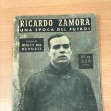 Coleccionismo deportivo: COLECCIÓN IDOLOS DEL DEPORTE RICARDO ZAMORA. UNA ÉPOCA DE FUTBOL. Lote 266199123