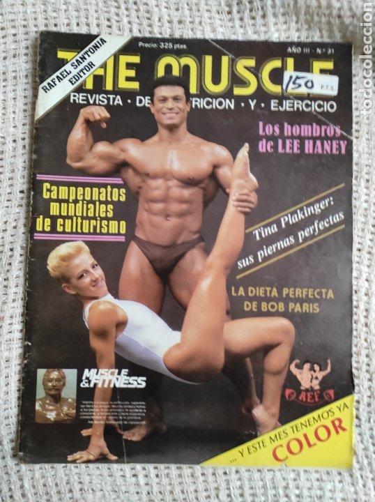 CULTURISMO - THE MUSCLE Nº 31 - REVISTA DE NUTRICIÓN Y EJERCICIO -ED. RAFAEL SANTONJA (Coleccionismo Deportivo - Revistas y Periódicos - otros Deportes)