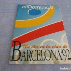 Coleccionismo deportivo: (BTA) DOMINICAL(2-8-92) UN DIA EN LA VIDA DE BARCELONA-92 DURANTE LOS JUEGOS OLIMPICOS. Lote 280380518
