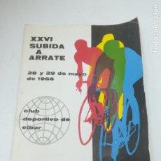 Coleccionismo deportivo: PROGRAMA. CICLISMO 1966. XXVI SUBIDA A ARRATE, EIBAR. 12 PAGINAS. 19 X 14CM. VER. Lote 283731753