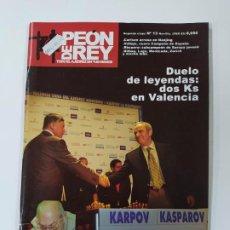 Coleccionismo deportivo: REVISTA PEON DE REY Nº 13. SEGUNDA ETAPA. KARPOV KASPAROV VALENCIA. AJEDREZ. TDKC116. Lote 287845178