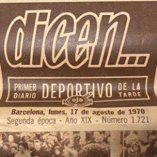 Coleccionismo deportivo: DICEN - DIARIO DEPORTIVO - Nº 1721 - 17 AGOSTO DE 1970. Lote 287960208