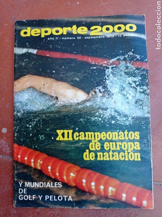 DEPORTE 2000 Nº 20 , 1970 , XII CAMPEONATOS EUROPA NATACION, MUNDIALES GOLF Y PELOTA,. (Coleccionismo Deportivo - Revistas y Periódicos - otros Deportes)