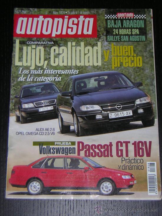 AUTOPISTA Nº 1828 - JULIO 1994 - VW PASSAT GT / AUDI A6 2.6 / OPEL OMEGA CD 2.5 V6 / VOLVO 960 (Coches y Motocicletas Antiguas y Clásicas - Revistas de Coches)
