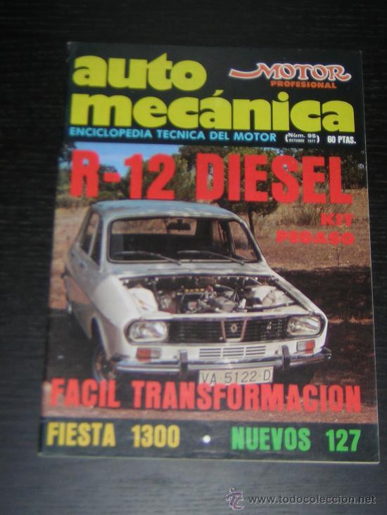 AUTOMECANICA Nº 95 - OCT 1977 - REVISTA AUTO MECANICA - RENAULT 12 DIESEL / SEAT 127 / FORD FIESTA (Coches y Motocicletas Antiguas y Clásicas - Revistas de Coches)