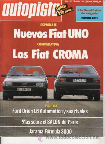 REVISTA AUTOPISTA Nº 1421 AÑO 1986. PRU: FORD ORION 1.6 AUT. COMP: FIAT CROMA TD Y FIAT CROMA T I.E. (Coches y Motocicletas Antiguas y Clásicas - Revistas de Coches)