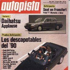Coches: REVISTA AUTOPISTA Nº 1569 AÑO 1989. PRU: DAIHATSU APPLAUSE. SAAB 900 T 16. CABRIO. FIAT CROMA TURBO. Lote 107878164