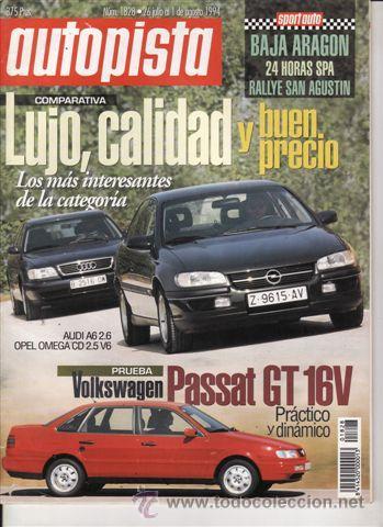 REVISTA AUTOPISTA Nº 1828 AÑO 1994. PRU: VW PASSAT GT 16 V. COMP:AUDI A 6 2.6 Y OPEL OMEGA CD 2.5 V6 (Coches y Motocicletas Antiguas y Clásicas - Revistas de Coches)