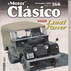 Coches: REVISTA MOTOR CLÁSICO Nº 166 AÑO 2001. DOSSIER: LAND ROVER.. Lote 157827168