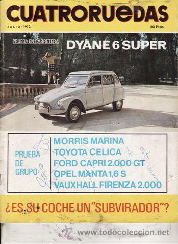 REVISTA CUATRORUEDAS Nº 7 AÑO 1972. PRUEBA: DYANE 6 SUPER. (Coches y Motocicletas Antiguas y Clásicas - Revistas de Coches)