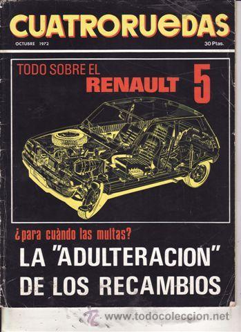 REVISTA CUATRORUEDAS Nº 10 AÑO 1972. TODO SOBRE EL RENAULT 5. (Coches y Motocicletas Antiguas y Clásicas - Revistas de Coches)