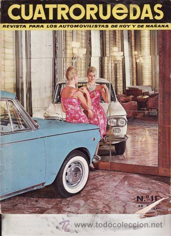 REVISTA CUATRORUEDAS Nº 11. AÑO 1964. CONSERVACIÓN: TENER EL 600 EN ORDEN. (Coches y Motocicletas Antiguas y Clásicas - Revistas de Coches)