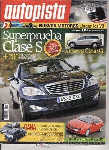 REVISTA AUTOPISTA Nº 2417 AÑO 2005. PRUEBA: NISSAN MICRA 160 SR. MERCEDES S 350. (Coches y Motocicletas Antiguas y Clásicas - Revistas de Coches)