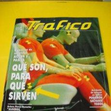 Coches: REVISTA TRAFICO Nº114 ARTURO PEREZ REVERTE-ELEMENTOS DE SEGURIDAD-NUEVO CODIGO PENAL. Lote 27679723