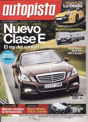 REVISTA AUTOPISTA Nº 2592 AÑO 2009  PRUEBA: MERCEDES E 220 CDI  JAGUAR XF-R  5 0 SUPERCHARGED