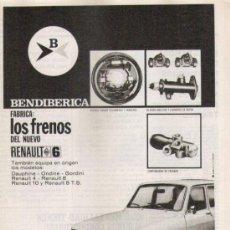 Coches: FRENOS BRENDIBERICA EN EL RENAULT 6: ANUNCIO PUBLICITARIO 1969. Lote 28388310