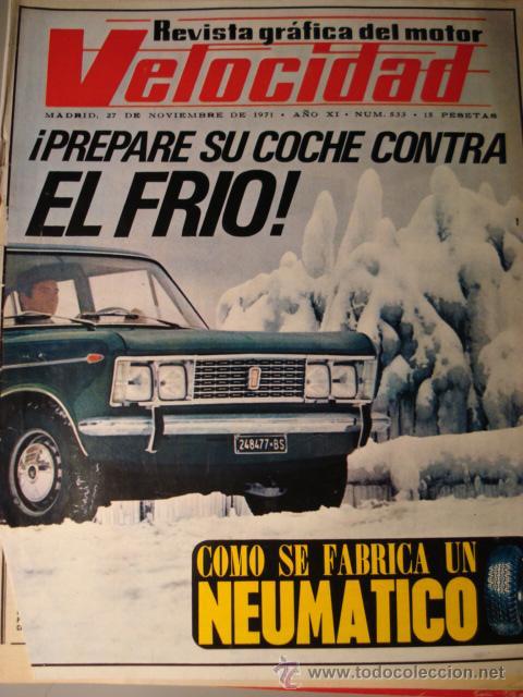 REVISTA VELOCIDAD - NUM. 533 - SEAT FABRICARÁ EL 127 - FIAT 130 EN PORTADA (Coches y Motocicletas Antiguas y Clásicas - Revistas de Coches)