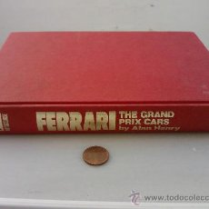 Coches: LIBRO -FERRARI THE GRAND PRIX CARS BY ALAN HENRY- OSPREY -1984-INGLES -320 PAG-. Lote 29964922