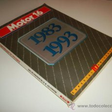 Coches: MOTOR 16 NÚMERO EXTRA 1983-1993 ESPECIAL 10 ANIVERSARIO (306 PÁGINAS) VER INDICE EN FOTOS. Lote 32339717