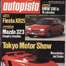 Coches: REVISTA AUTOPISTA Nº 1580 AÑO 1989. PRU: FORD FIESTA XR2I. BMW 318IS. COMP: MAZDA 323GT Y MAZDA 323F. Lote 43611555