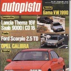 Coches: REVISTA AUTOPISTA Nº 1571 AÑO 1989. PRU: FORD SCORPIO 2.5 TD. OPEL VECTRA 2000 16V. COMP: THEMA 16V. Lote 35218996