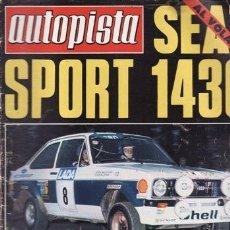 Coches: REVISTA AUTOPISTA Nº 968 AÑO 1977. PRUEBA. SEAT 1430 SPORT.. Lote 35546876