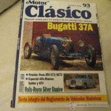 Coches: MOTOR CLASICO Nº 93 BUGATTI 37A, ROLLS ROYCE SILVER SHADOW,OSSA 250. ALFA ROMEO. Lote 37975378