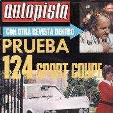 REVISTA AUTOPISTA Nº 614 AÑO 1970. PRUEBA: SEAT 124 SPORT 1600 COUPE.
