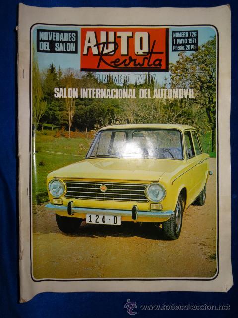 AUTO REVISTA 726 SEAT 124 1 MAYO 1971 EXTRA SALON INTERNACIONAL DEL AUTOMOVIL (Coches y Motocicletas Antiguas y Clásicas - Revistas de Coches)