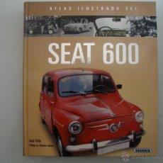Coches: LIBRO ATLAS ILUSTRADO SEAT 600. Lote 42789934