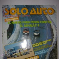 Coches: SOLO AUTO. Nº17. FEBRERO 1984. FORD ORION CONTRA RENAULT-9/RALLY PARIS-DAKAR...MIDE: 23 X 29,8 CMS.. Lote 43511077
