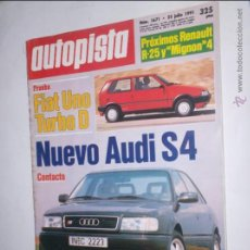 Coches: REVISTA AUTOPISTA Nº 1671 DE 25 JULIO DE 1991,FIAT UNO TURBO D,AUDI S4,RENAULT R 25,BAJA ARAGON. Lote 46769429