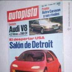 Coches: REVISTA AUTOPISTA Nº 1696 DE 16 ENERO DE 1992,AUDI V8,ASTRA CARAVAN,SALON DETROIT,PARIS EL CABO. Lote 46769515