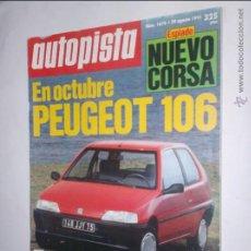 Coches: REVISTA AUTOPISTA Nº 1676 DE 29 AGOSTO DE 1991,CORSA,PEUGEOT 106,BELGICA F1,RALLYE MIL LAGOS,TRANSPA. Lote 46771829