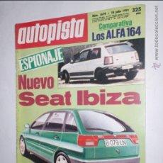 Coches: REVISTA AUTOPISTA Nº 1670,18 JULIO 1991,NUEVO SEAT IBIZA,LOS ALFA 164,F1 G.P. GRAN BRETAÑA. Lote 46988883