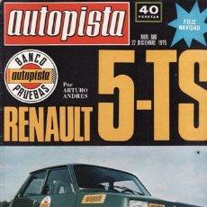 Coches: REVISTA AUTOPISTA Nº 880 AÑO 1975. PRUEBA: RENAULT 5 TS. BLINDADO PEGASO DE TRANSPORTE.. Lote 93848500