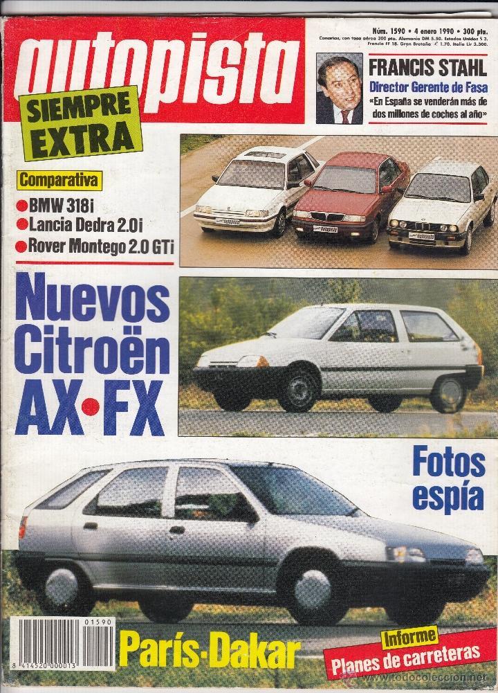 REVISTA AUTOPISTA Nº 1590 AÑO 1990. PRU: FORD FIESTA CTX 1.4 CLX. COMP: BMW 318I, LANCIA DEDRA 2.0I (Coches y Motocicletas Antiguas y Clásicas - Revistas de Coches)