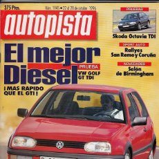 Coches: REVISTA AUTOPISTA Nº 1945 AÑO 1996. PRUEBA: VW GOLF TDI (110CV). SKODA OCTAVIA 19 TDI SLX. . Lote 120816695