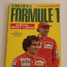 Coches: RENAUD DE LABORDERIR. LE LIVRE D'OR DE LA FORMULE 1. 1984. SPÉCIAL PROST - LAUDA. RM72420. . Lote 53271050