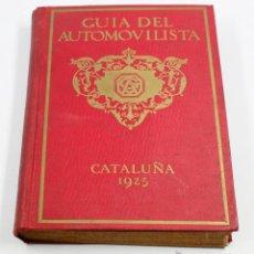 Coches: GUIA DEL AOTOMOVILISTA, CATALUÑA 1925. 17X22 CM.. Lote 53738985