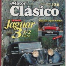 Coches: MOTOR CLÁSICO Nº 136 MAYO 1999 SALÓN MOTOR ÉPOCA DE VALENCIA PRUEBA JAGUAR 3 1/2 LITRE 98 PÁGINAS. Lote 53903368