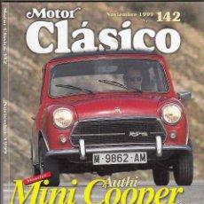 Carros: REVISTA MOTOR CLASICO Nº 142 AÑO 1999. DOSSIER MINI COOPER 1300. PRUEBA: ALFA ROMEO MONTREAL.. Lote 210405407