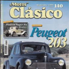 Coches: REVISTA MOTOR CLASICO Nº 140 AÑO 1999. DOSSIER PEUGEOT 203. PRUEBA: HUDSON SUPER SIX ROADSTER. . Lote 54707836