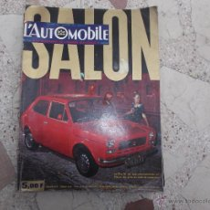 Coches: REVISTA L´AUTOMOBILE SPECIAL SALON 1971, Nº 305 EN FRACES, 194 PAGINAS, MUCHAS FOTOS . Lote 106034811