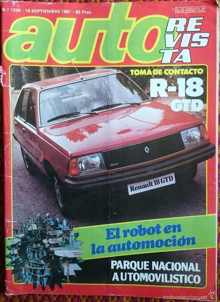 AUTO REVISTA Nº 1249, 19 SEPTIEMBRE 1981. RENAULT 18 GTD, ROBOTS, ALCOHOLEMIA, GRAN PREMIO DE ITALIA (Coches y Motocicletas Antiguas y Clásicas - Revistas de Coches)