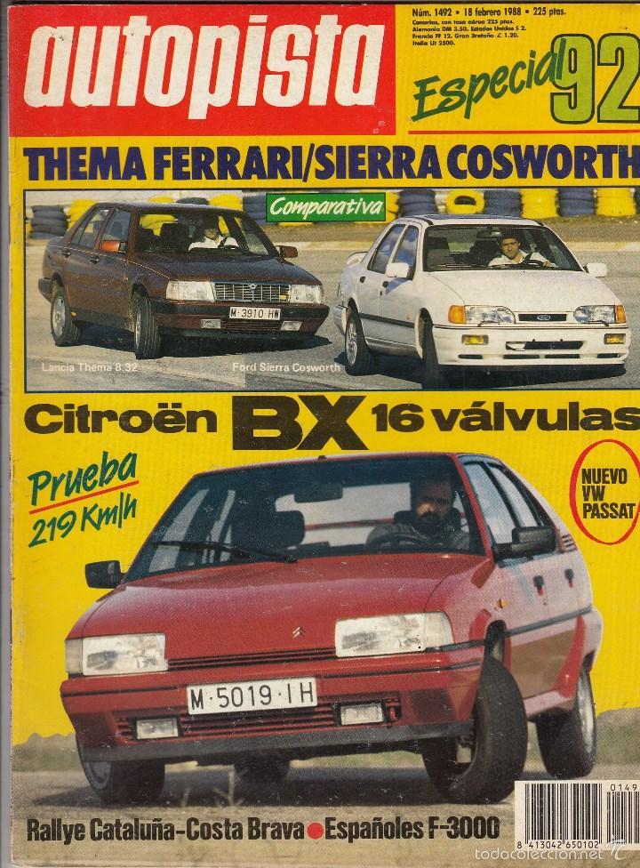 REVISTA AUTOPISTA Nº 1492 AÑO 1988. PRU: CITROEN BX 16V. COMP: FORD SIERRA COSWORTH Y THEMA 8.32 (Coches y Motocicletas Antiguas y Clásicas - Revistas de Coches)