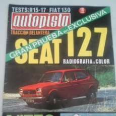 Coches: AUTOPISTA 600-40/1971-RENAULT 15 Y 17-FIAT 130-SEAT 127-. Lote 112203630
