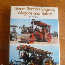 Coches: STEAM TRACTION ENGINES, WAGONS AND ROLLERS IN COLOUR BRIAN JOHNSON. BLANFORD 1976 176 PP. Lote 57646904