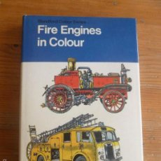 Coches: BOMBEROS. FIRE ENGINES IN COLOUR. INGRAM Y BISHOP. BLANDFORD. 1975 236PP. Lote 57647066