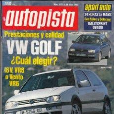 Coches: REVISTA AUTOPISTA Nº 1771 AÑO 1993. PRUEBA: VW GOLF GTI 16V. PEUGEOT 405 T16. COMP: VW GOLF VR6 . Lote 57704506